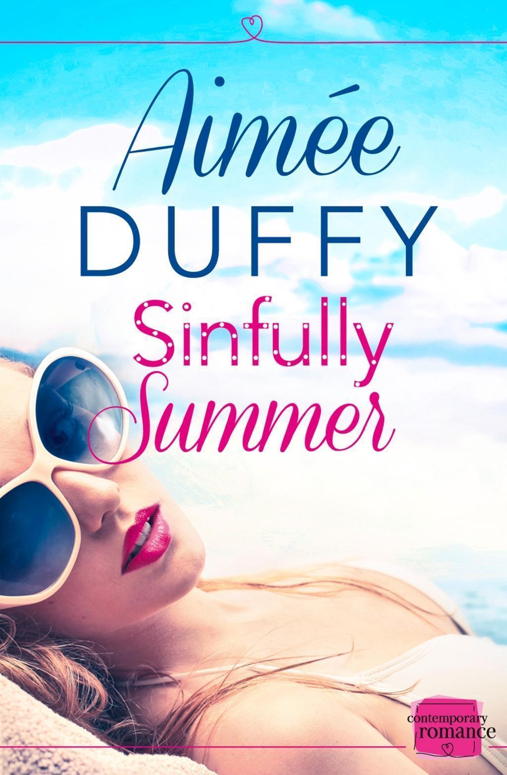 Sinfully Summer: A feel good sexy summer romance