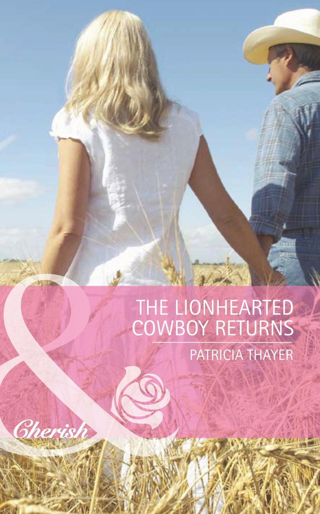 The Lionhearted Cowboy Returns (Mills & Boon Romance) (The Randell Brotherhood, Book 4)