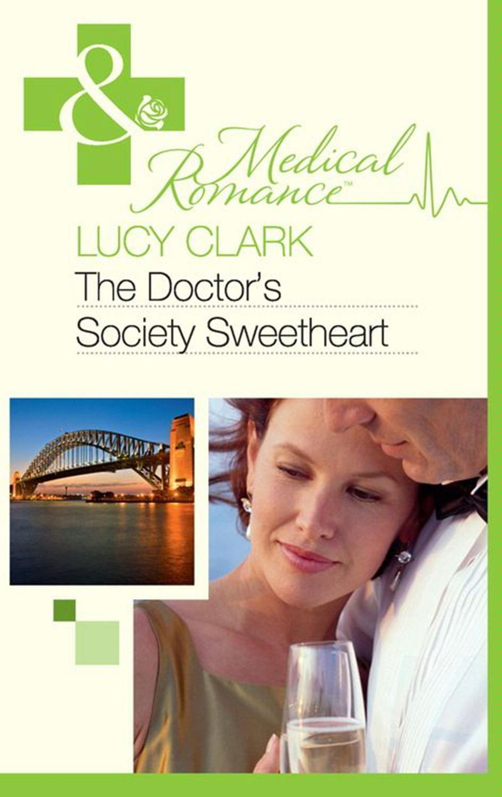 The Doctor and Society's Sweetheart (Mills & Boon Medical)
