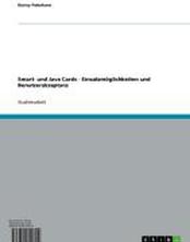 Smart- und Java Cards - Einsatzmöglichkeiten und Benutzerakzeptanz