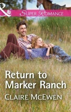 Return To Marker Ranch (Mills & Boon Superromance) (Sierra Legacy, Book 2)