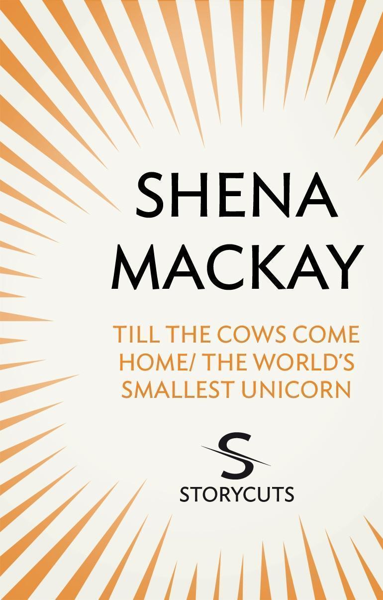 Till the Cows Come Home / The World's Smallest Unicorn (Storycuts)