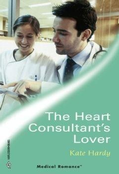 The Heart Consultant's Lover (Mills & Boon Medical)