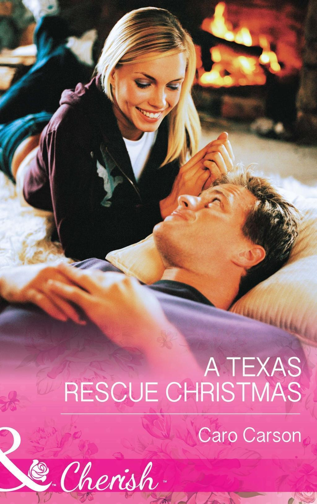 A Texas Rescue Christmas (Mills & Boon Cherish) (Texas Rescue, Book 2)