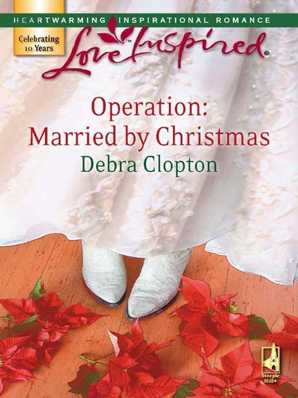 Operation: Married by Christmas (Mills & Boon Love Inspired)