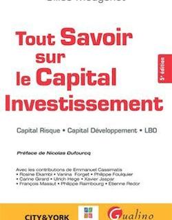 Tout savoir sur le Capital Investissement. 5e éd.