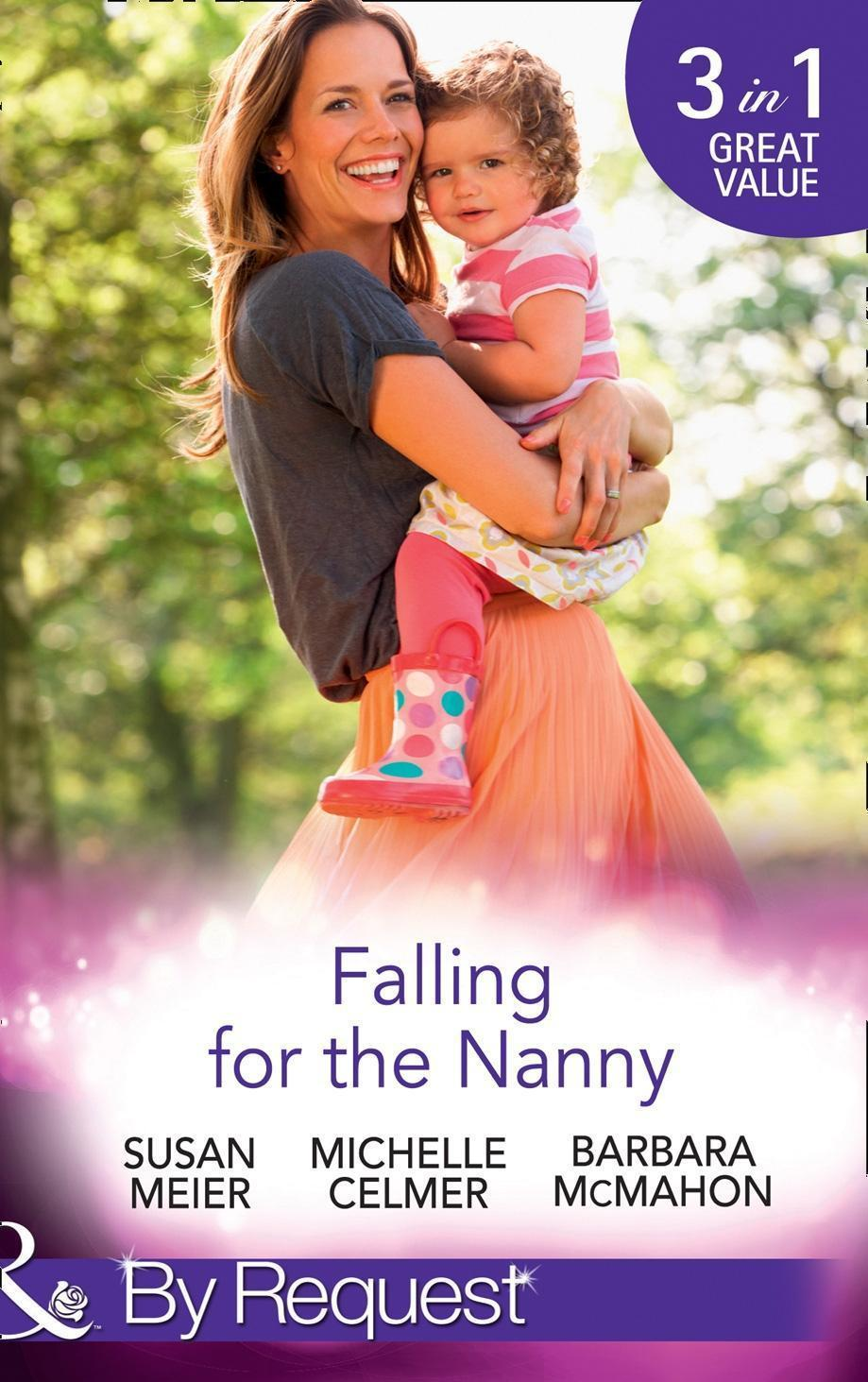 Falling For The Nanny: The Billionaire's Baby SOS / The Nanny Bombshell / The Nanny Who Kissed Her Boss (Mills & Boon By Request)