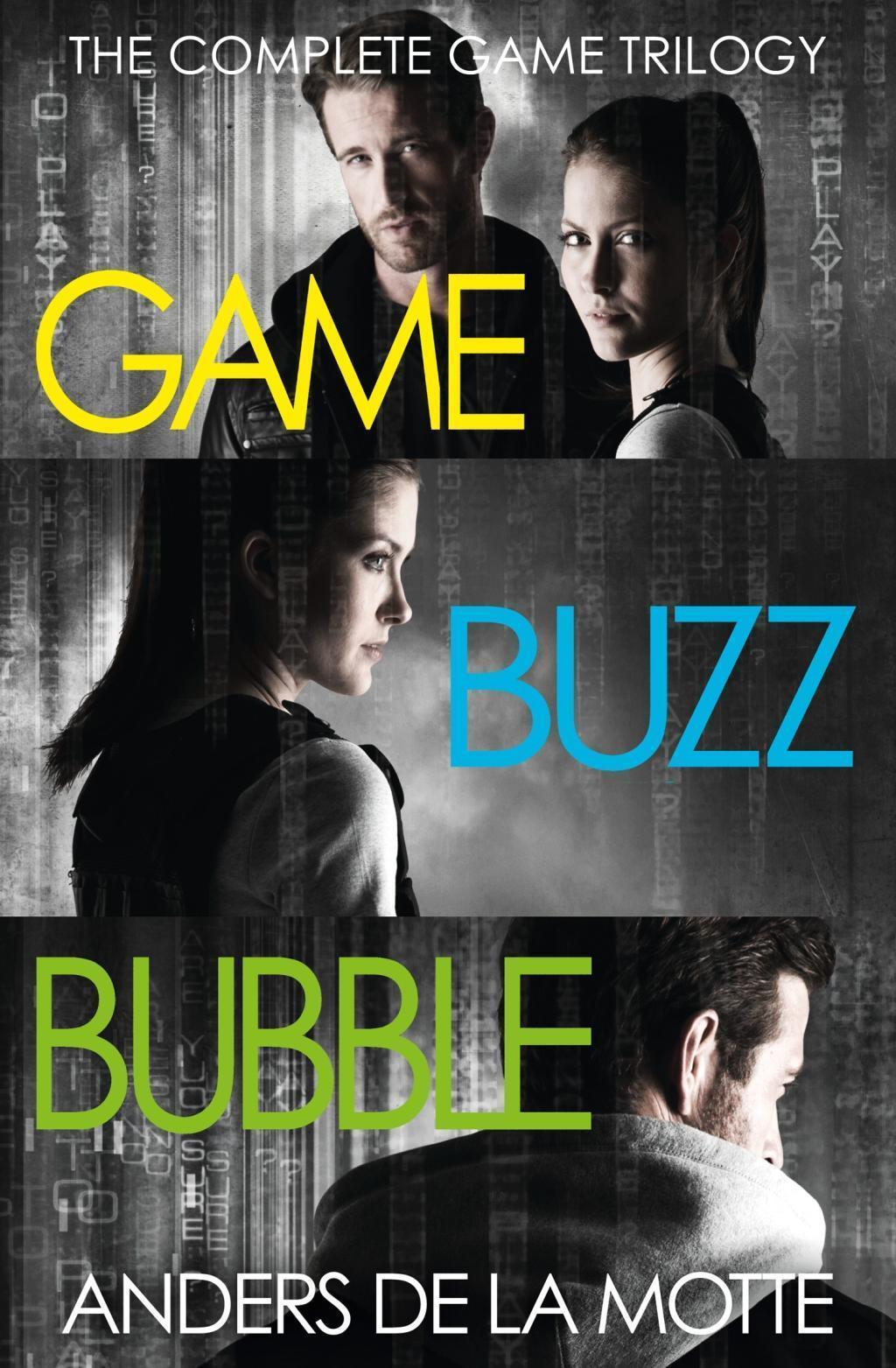 The Complete Game Trilogy: Game, Buzz, Bubble