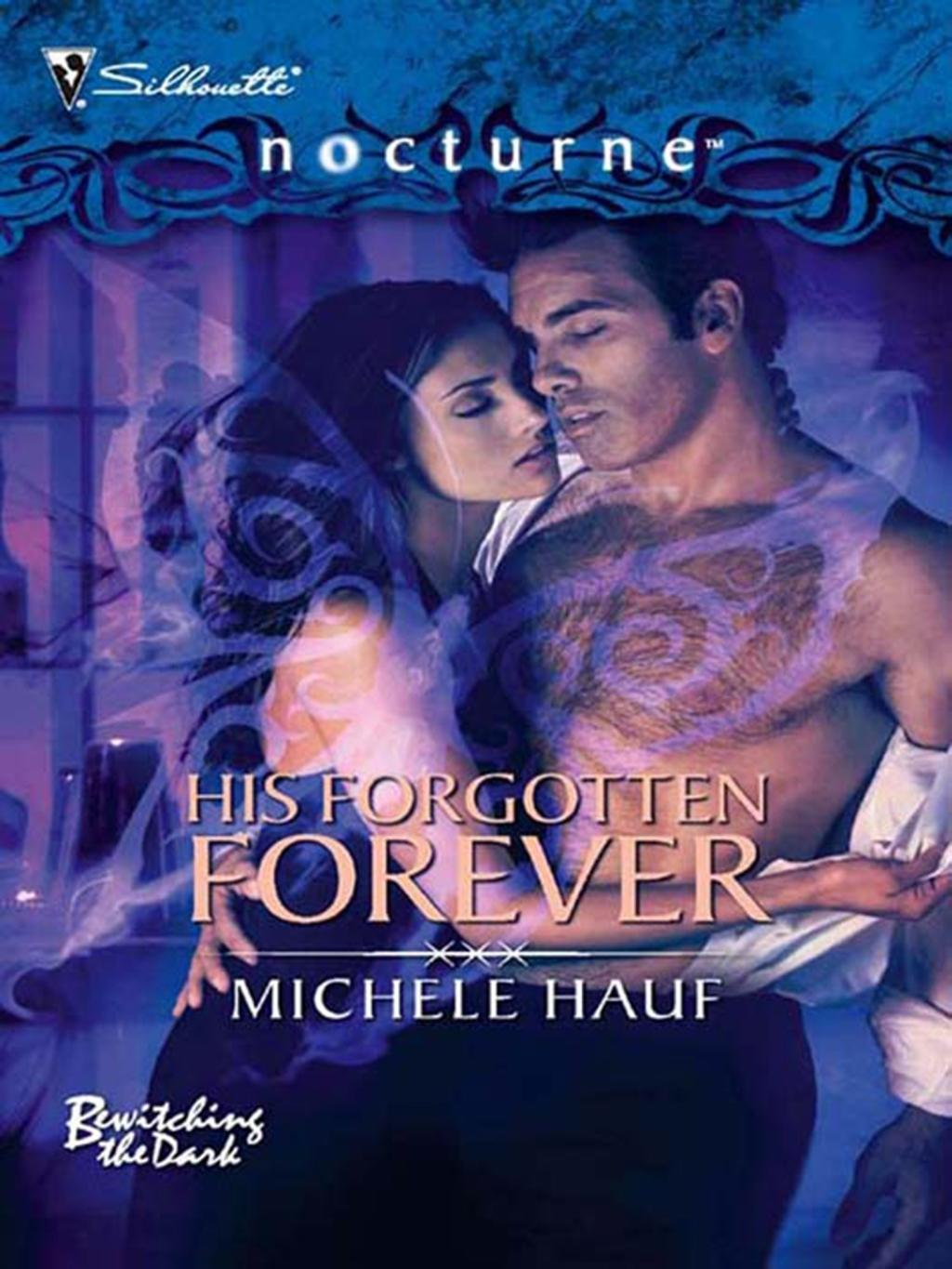 His Forgotten Forever (Mills & Boon Intrigue) (Bewitching the Dark, Book 2)