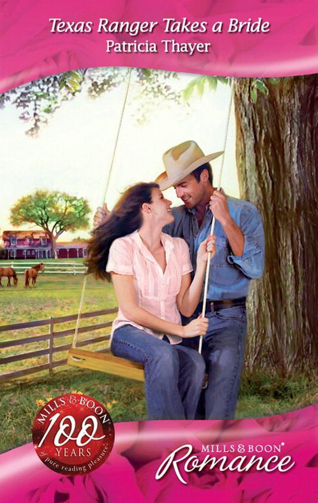 Texas Ranger Takes a Bride (Mills & Boon Romance)