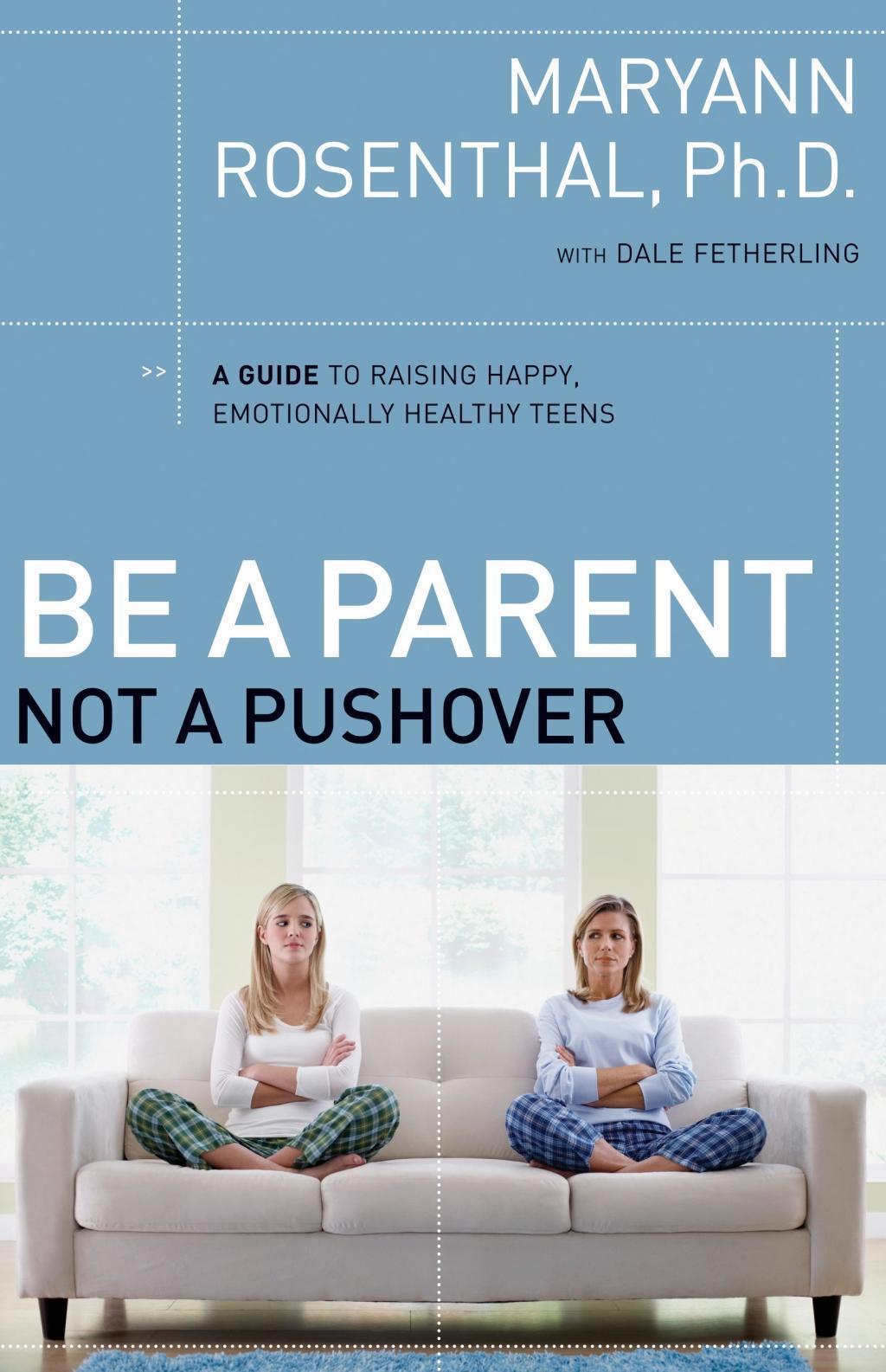 Be a Parent, Not a Pushover