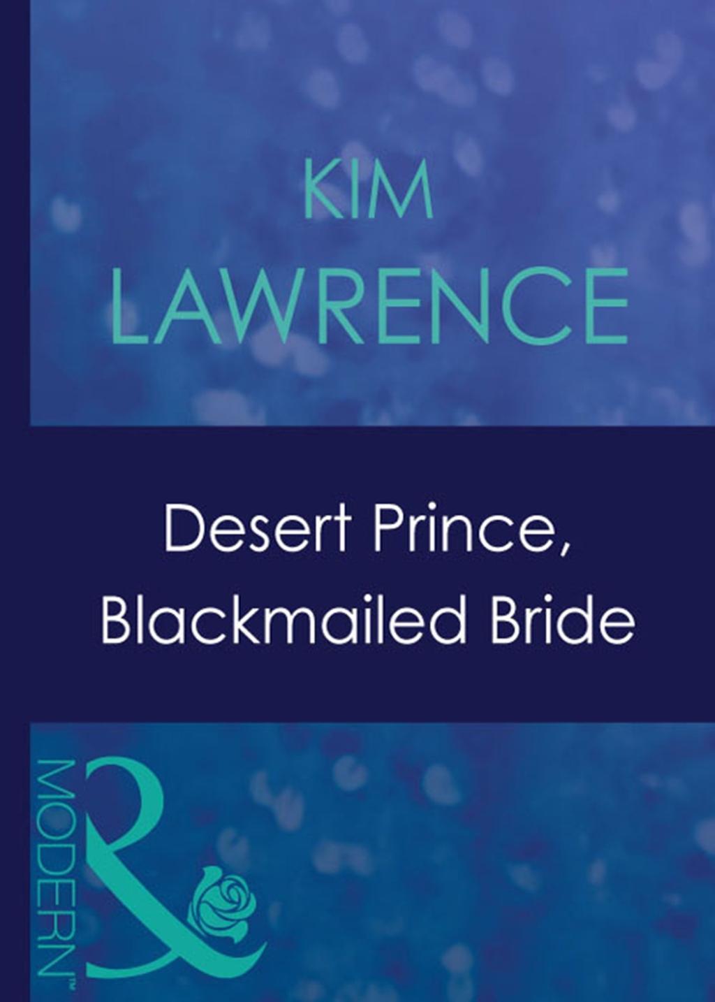 Desert Prince, Blackmailed Bride (Mills & Boon Modern)