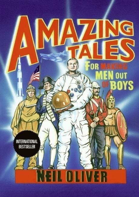 Amazing Tales for Making Men Out of Boys