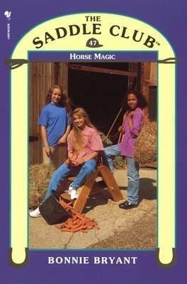Saddle Club 47 - Horse Magic