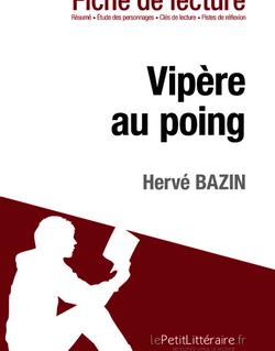Vipère au poing de Hervé Bazin (Fiche de lecture)