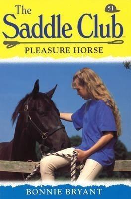 Saddle Club 51: Pleasure Horse
