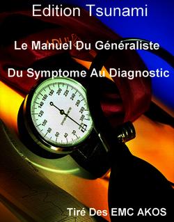 Le manuel du généraliste : Du symptomes Au Diagnostic
