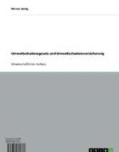 Umweltschadensgesetz und Umweltschadensversicherung