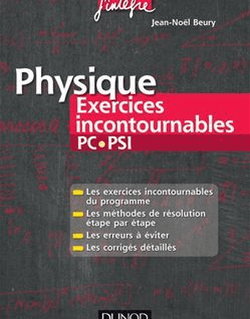 Physique Exercices incontournables PC-PSI