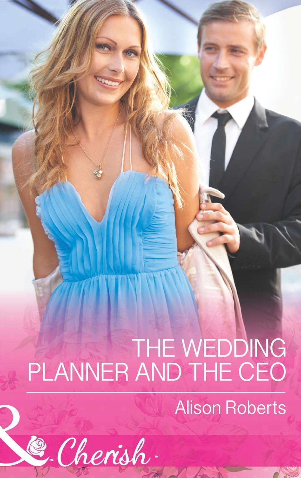 The Wedding Planner and the CEO (Mills & Boon Cherish)
