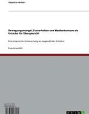 Bewegungsmangel, Essverhalten und Medienkonsum als Ursache für Übergewicht