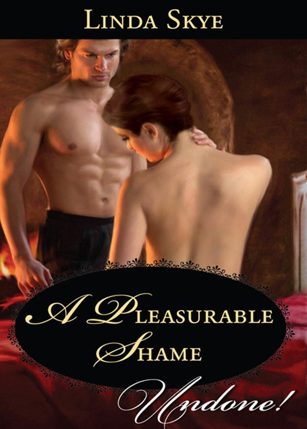 A Pleasurable Shame (Mills & Boon Historical Undone)