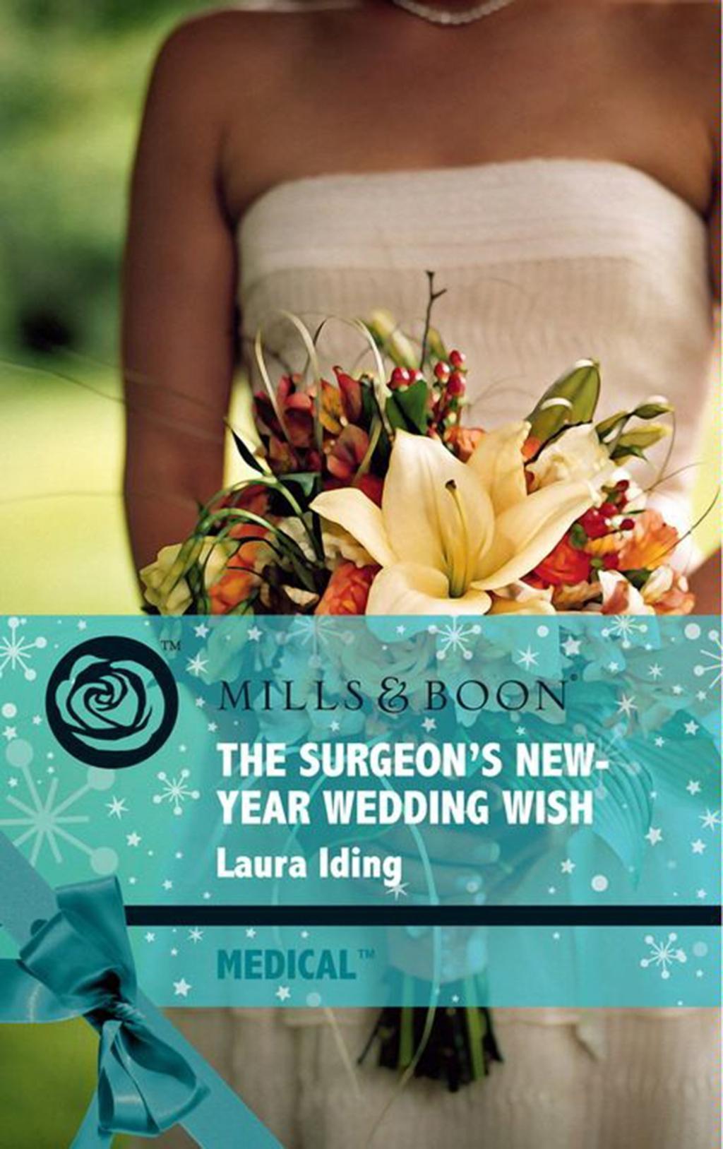 The Surgeon's New-Year Wedding Wish (Mills & Boon Medical) (Cedar Bluff Hospital, Book 3)