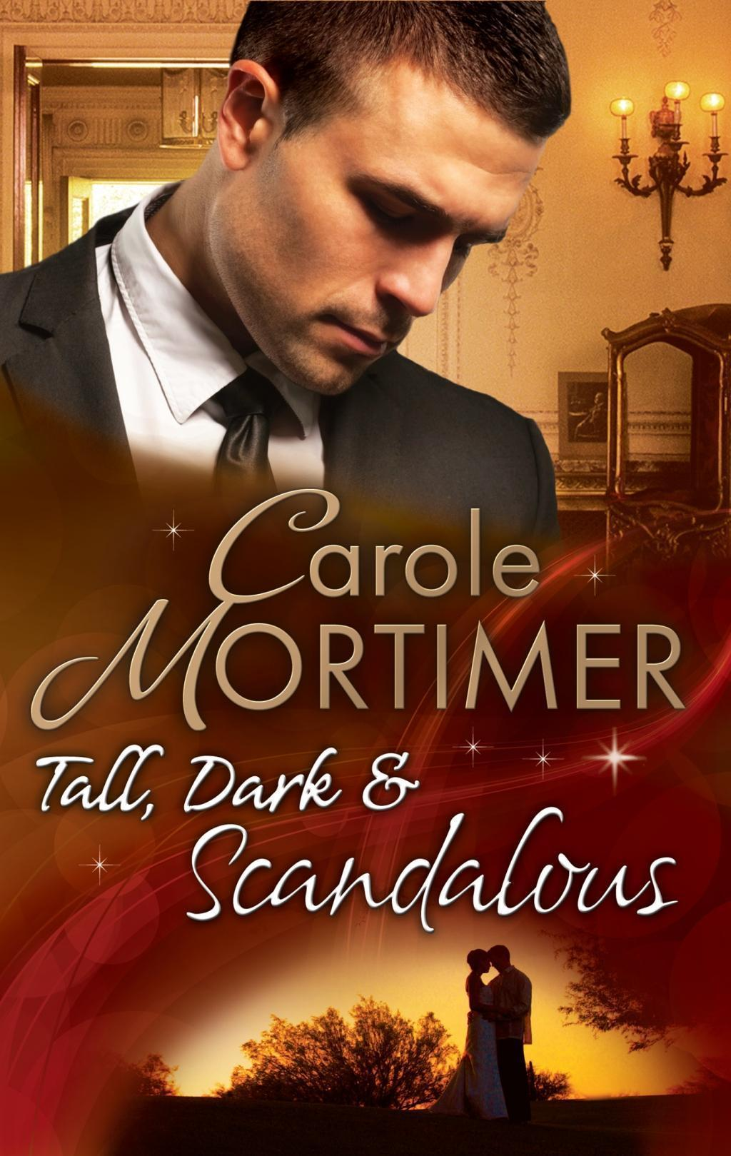 Tall, Dark & Scandalous: Jordan St Claire: Dark and Dangerous / The Reluctant Duke / Taming the Last St Claire (Mills & Boon M&B) (The Scandalous St. Claires, Book 1)