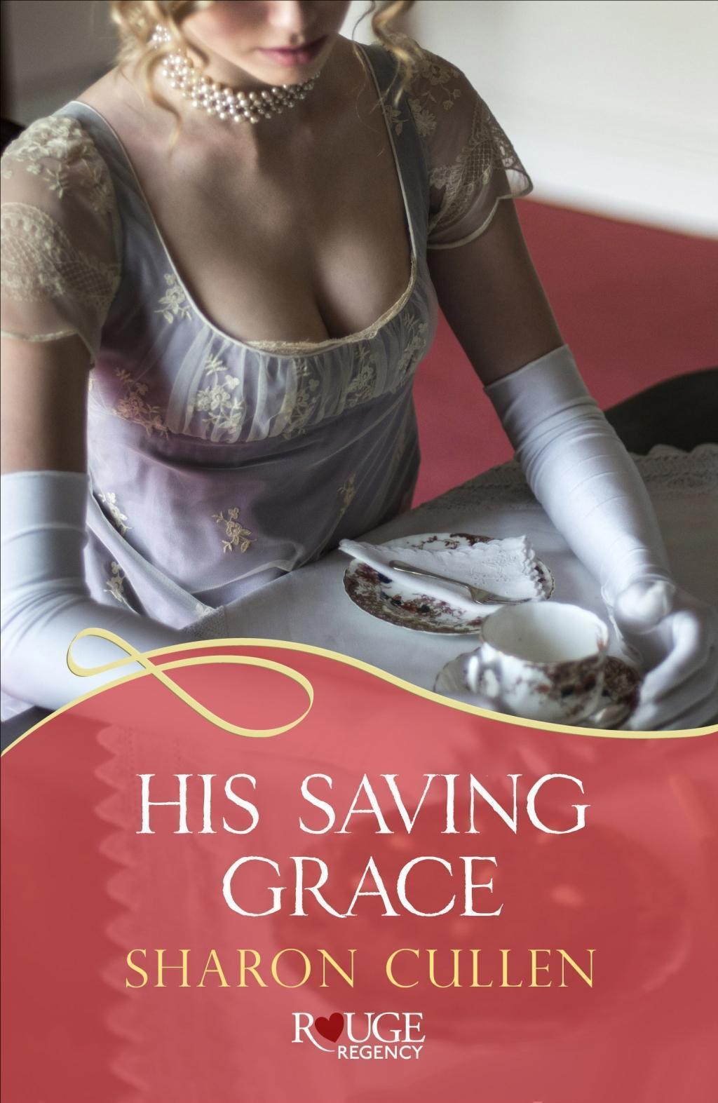 His Saving Grace: A Rouge Regency Romance