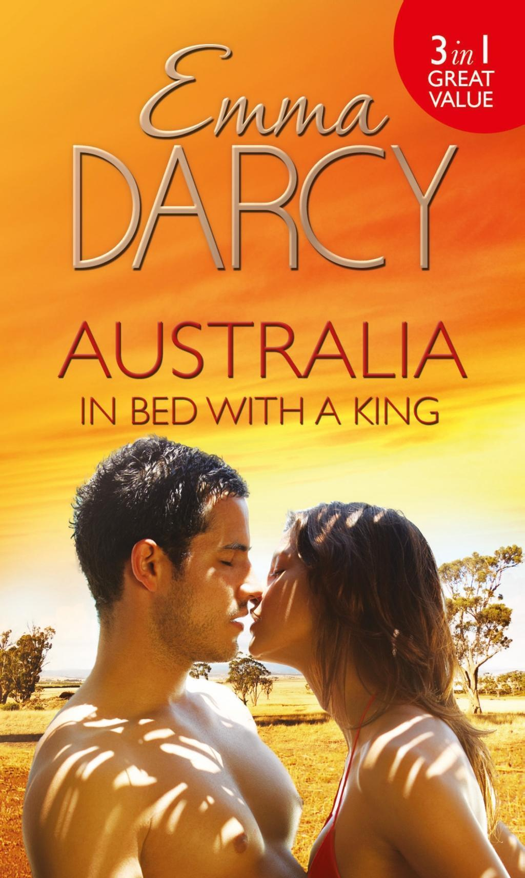 Australia: In Bed with a King: The Cattle King's Mistress / The Playboy King's Wife / The Pleasure King's Bride (Mills & Boon M&B) (Kings of the Outback, Book 1)