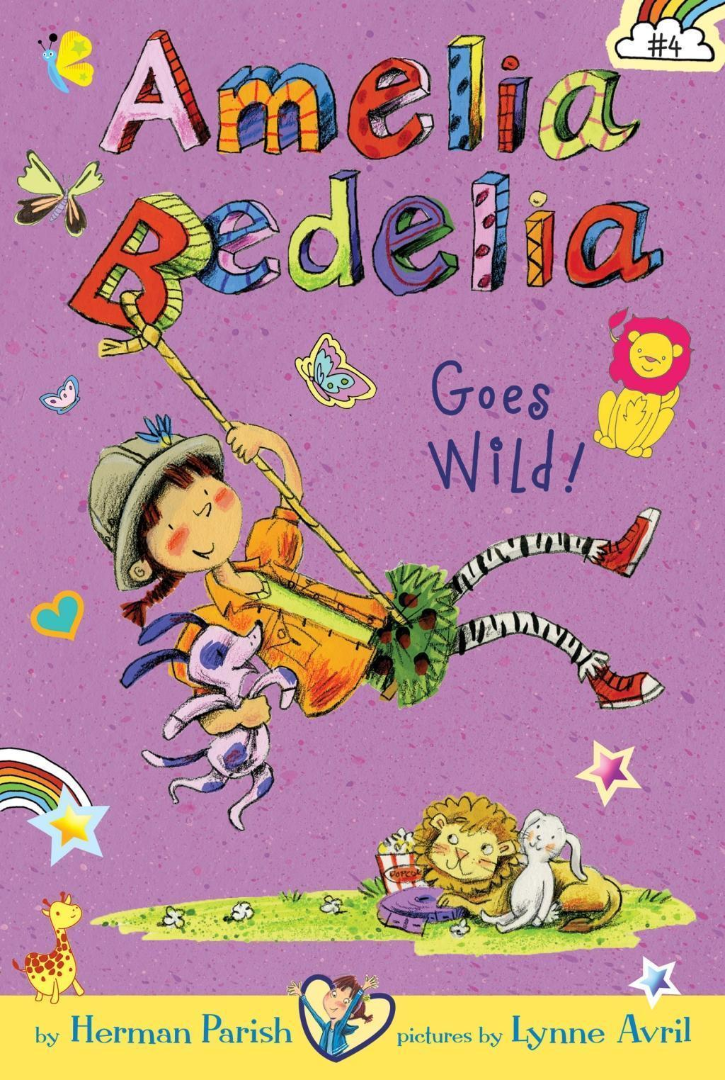 Amelia Bedelia Chapter Book #4: Amelia Bedelia Goes Wild!