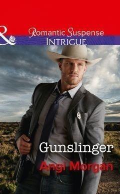 Gunslinger (Mills & Boon Intrigue) (Texas Rangers: Elite Troop, Book 3)