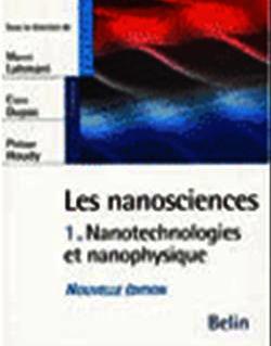 Les nanosciences : 1. Nanotechnologies et nanophysique
