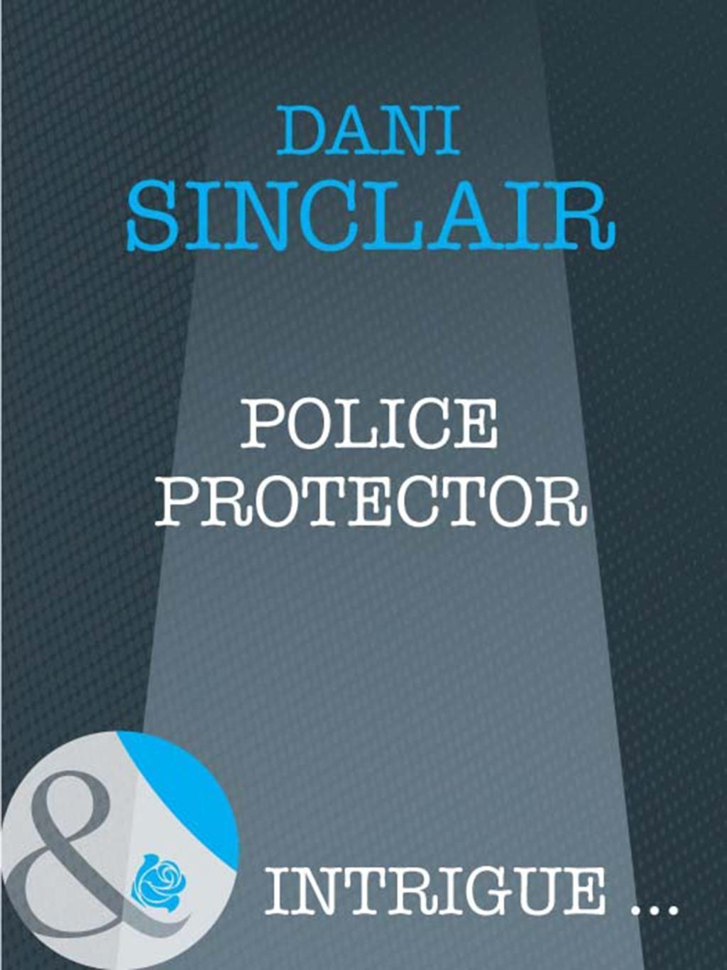 Police Protector (Mills & Boon Intrigue)