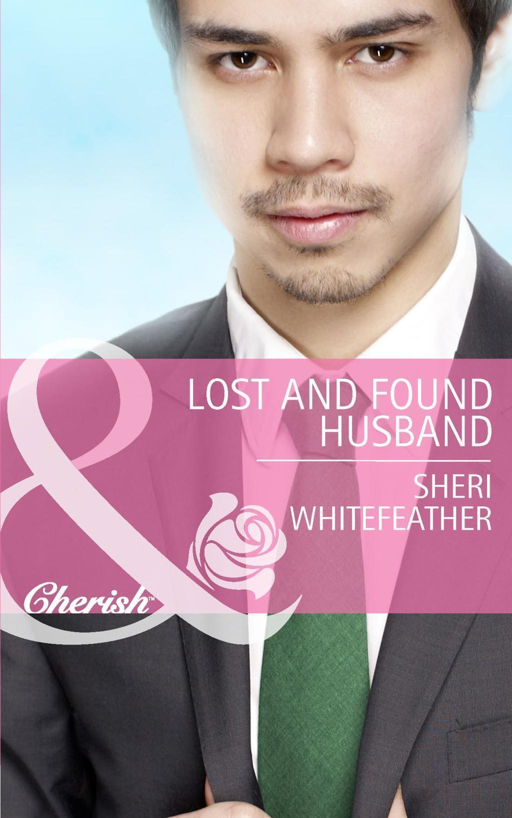 Lost and Found Husband (Mills & Boon Cherish) (Family Renewal, Book 2)