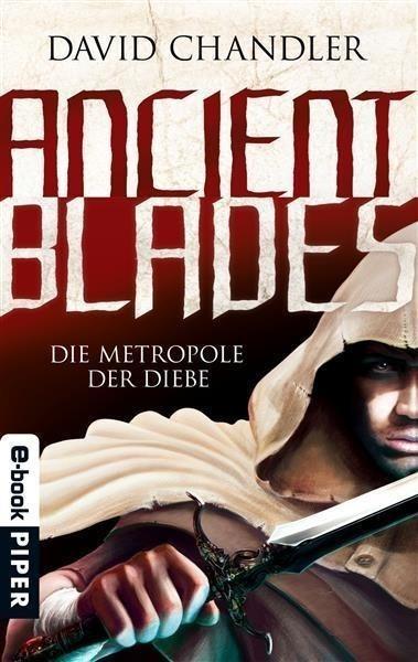Ancient Blades 01 - Die Metropole der Diebe