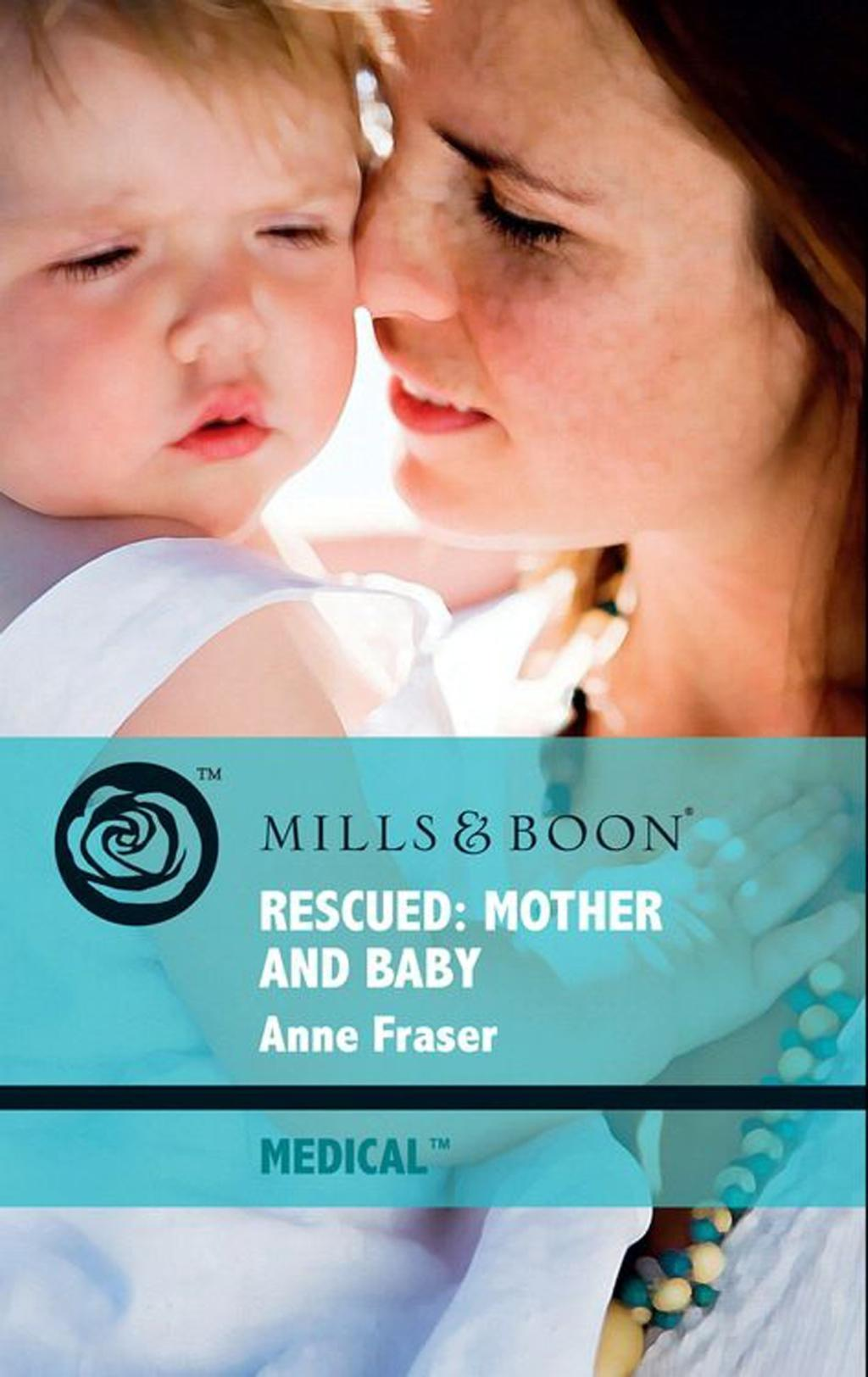Rescued: Mother and Baby (Mills & Boon Medical)