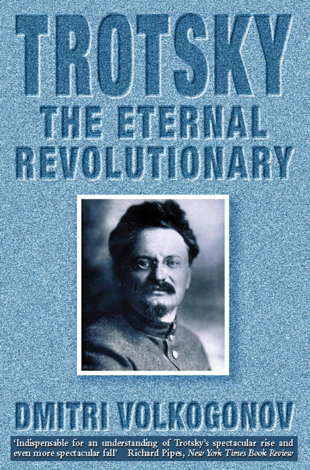 Trotsky: The Eternal Revolutionary (Text Only)