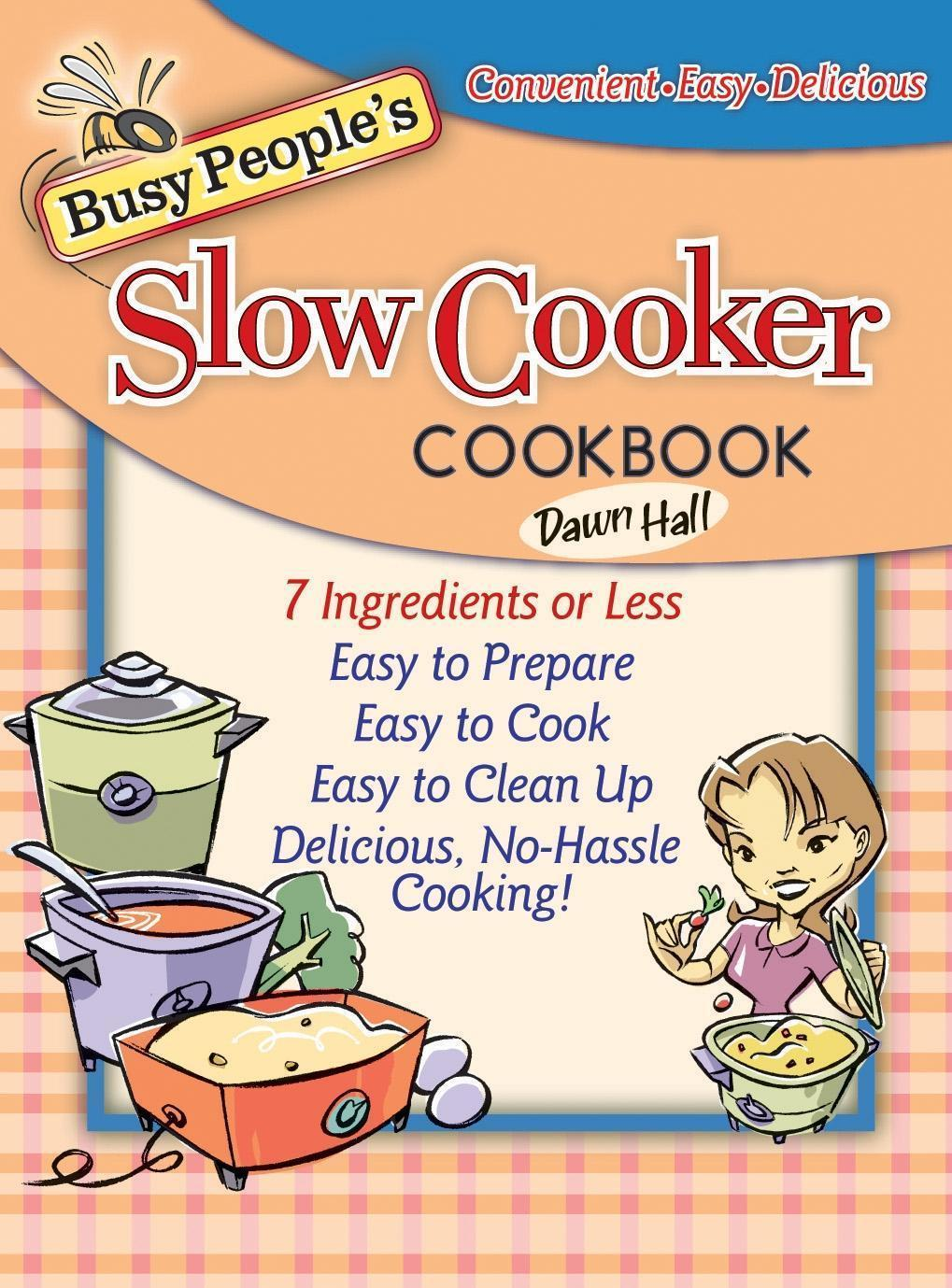 Busy People's Slow Cooker Cookbook
