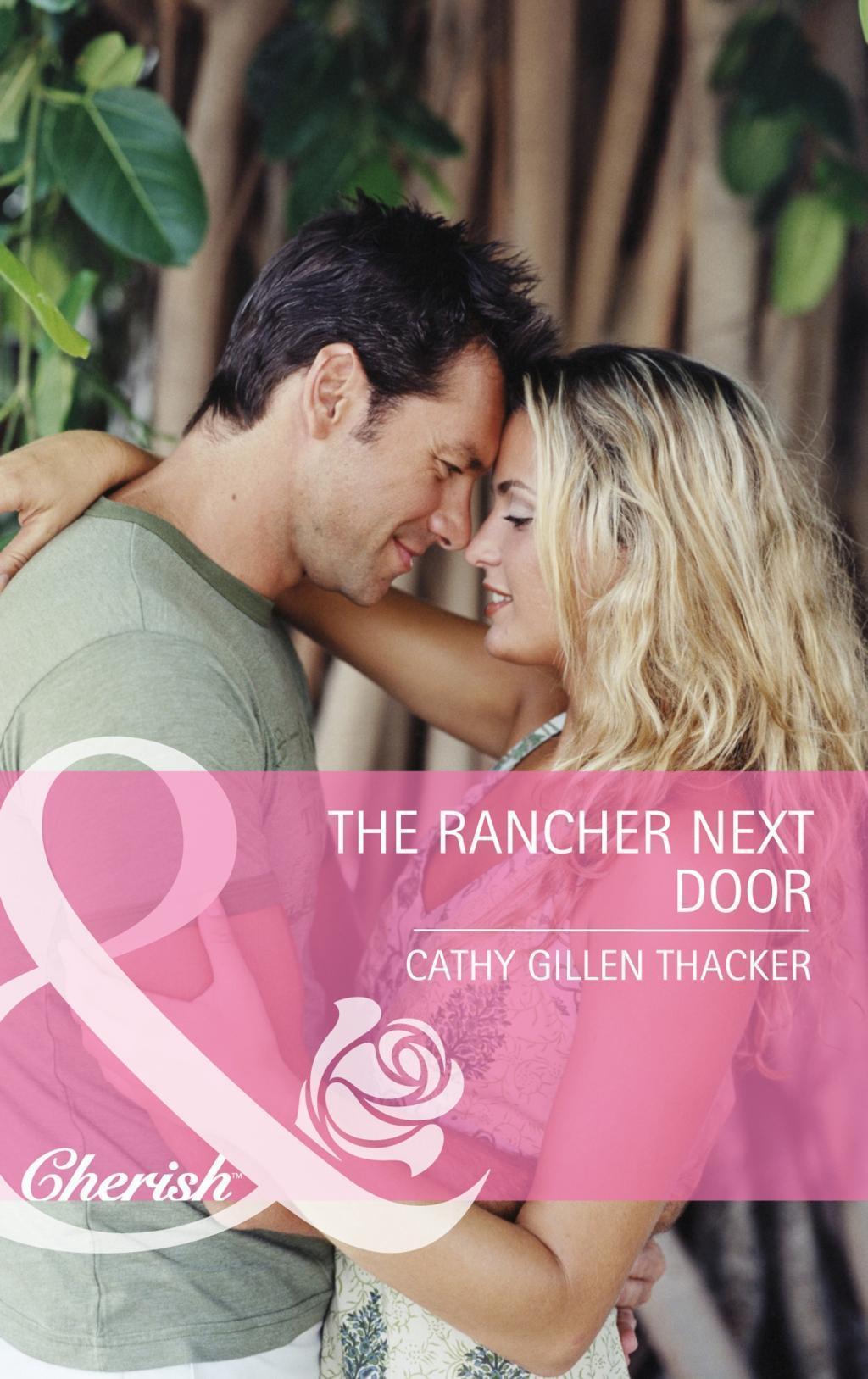 The Rancher Next Door (Mills & Boon Cherish) (Texas Legacies: The Carrigans, Book 1)