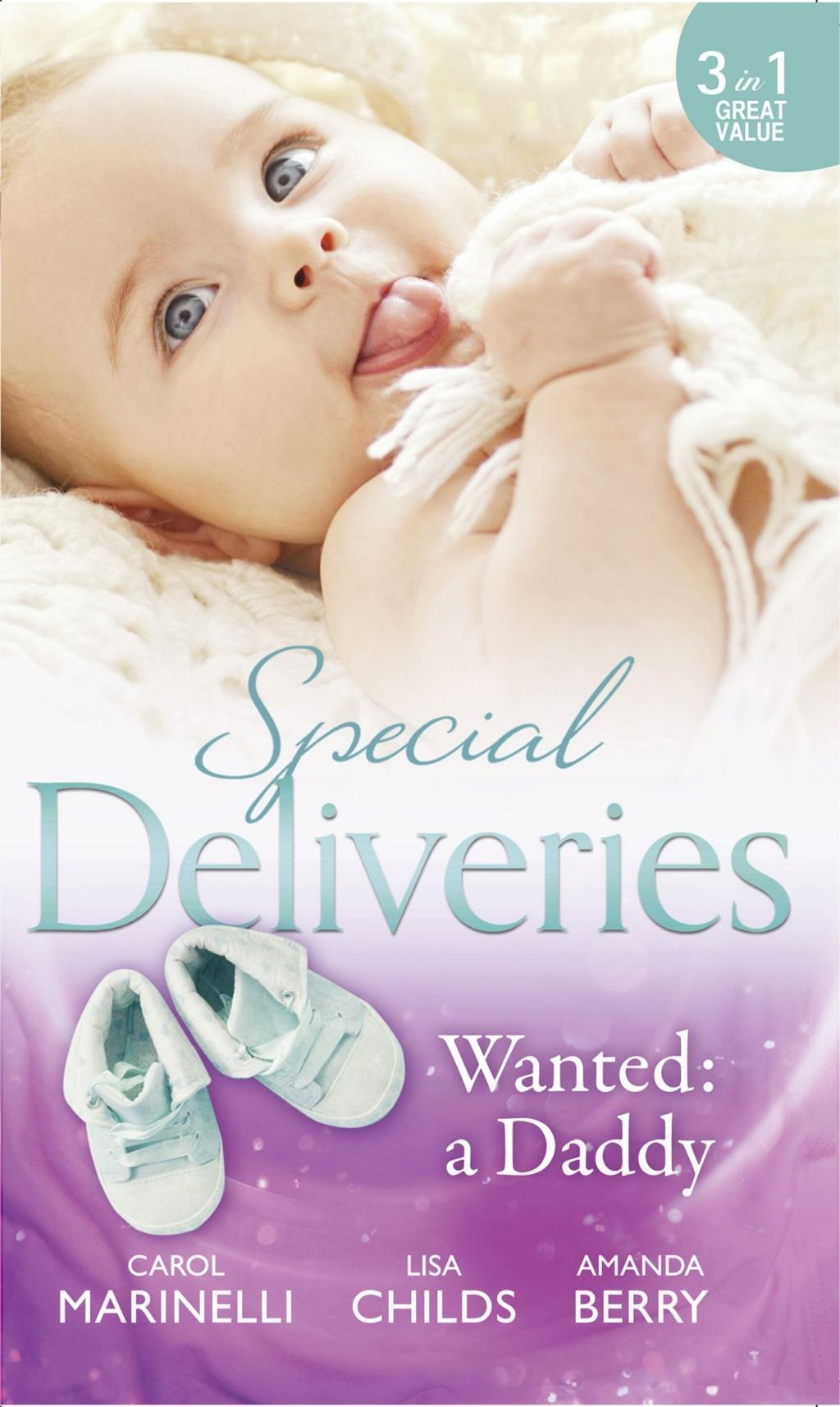 Special Deliveries: Wanted: A Daddy: Dr. Dark and Far Too Delicious / Royal Rescue / Father by Choice (Mills & Boon M&B)