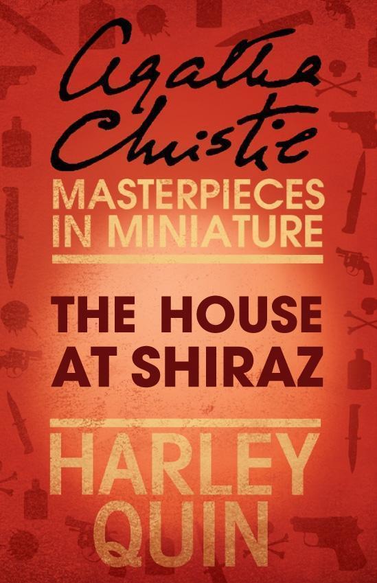 The House at Shiraz: An Agatha Christie Short Story
