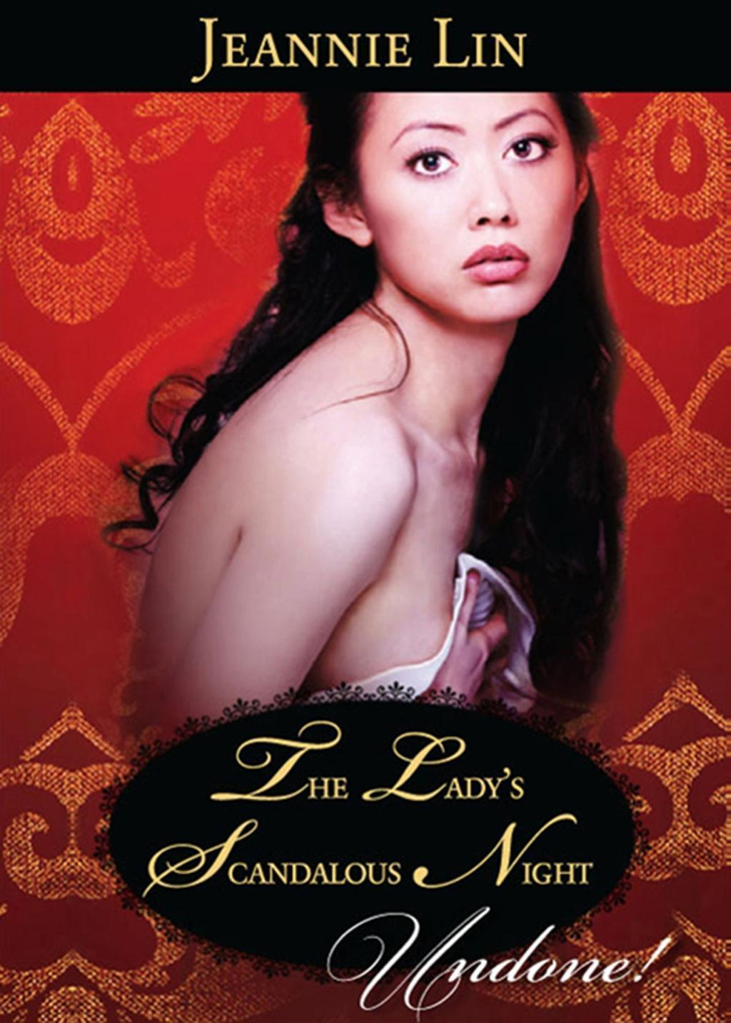 The Lady's Scandalous Night (Mills & Boon Historical Undone) (Chinese Tang Dynasty, Book 3)