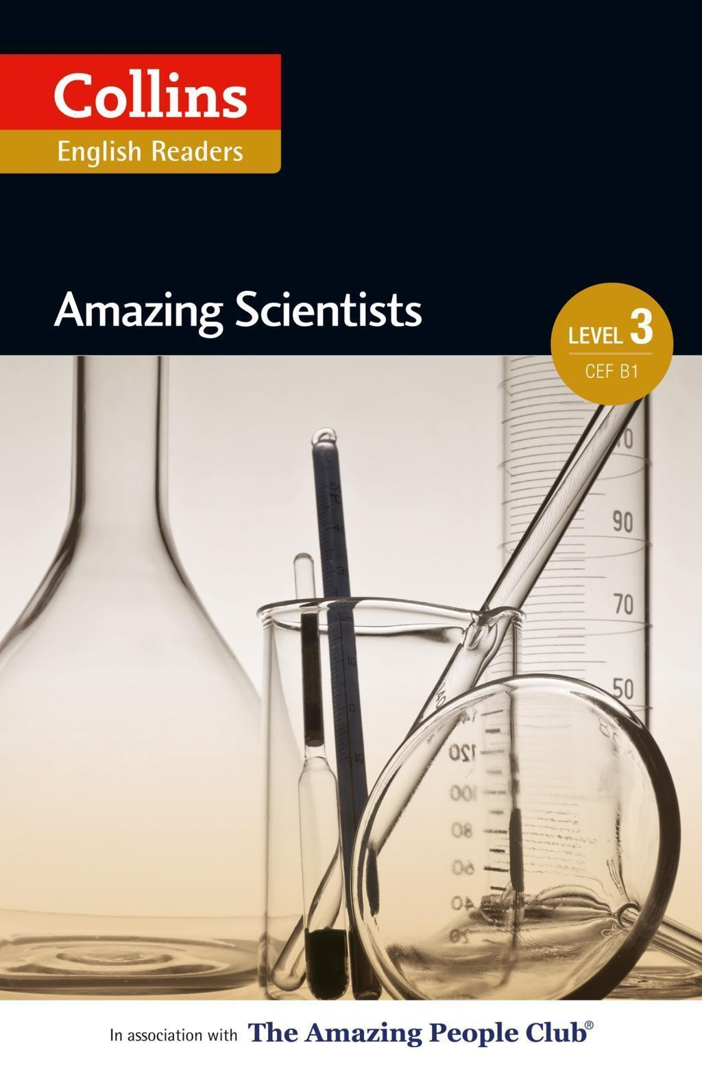Amazing Scientists: B1 (Collins Amazing People ELT Readers)