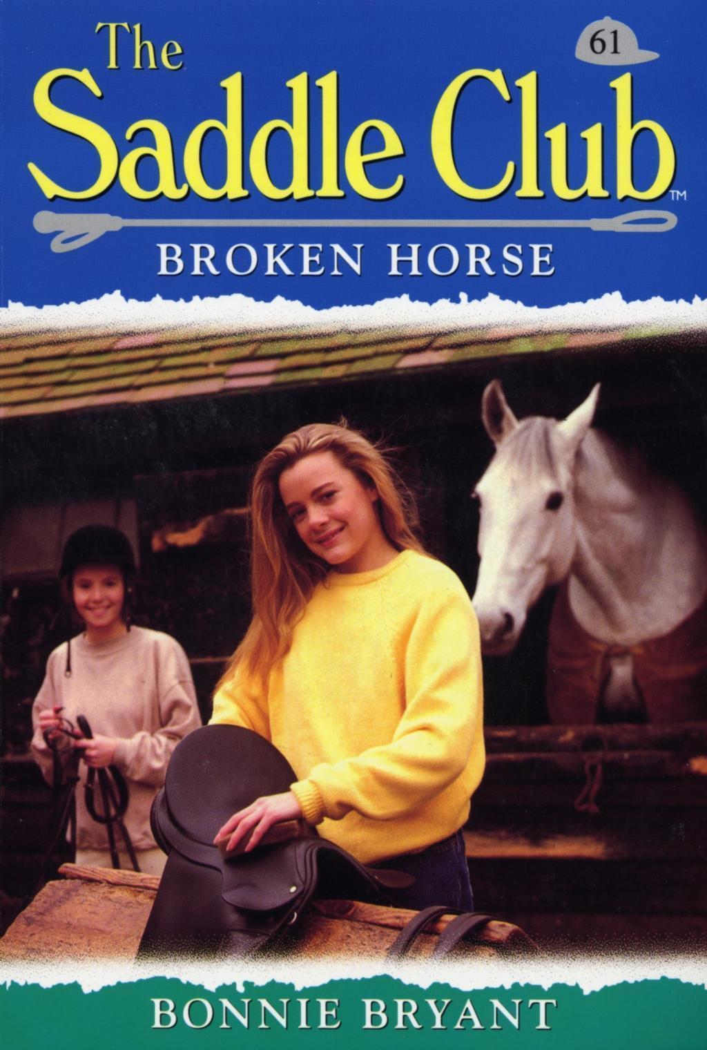 Saddle Club 61: Broken Horse