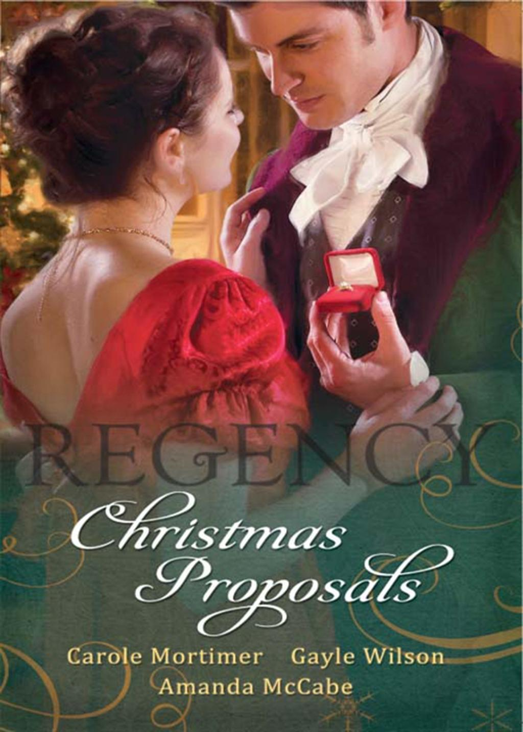 Regency Christmas Proposals: Christmas at Mulberry Hall / The Soldier's Christmas Miracle / Snowbound and Seduced (Mills & Boon M&B)