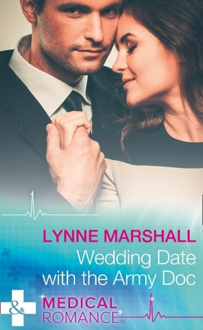 Wedding Date With The Army Doc (Mills & Boon Medical) (Summer Brides, Book 2)