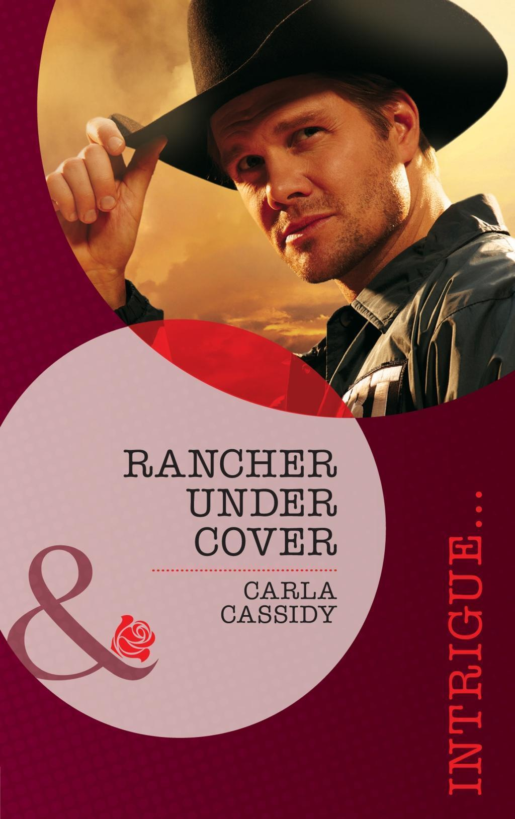 Rancher Under Cover (Mills & Boon Intrigue) (The Kelley Legacy, Book 4)