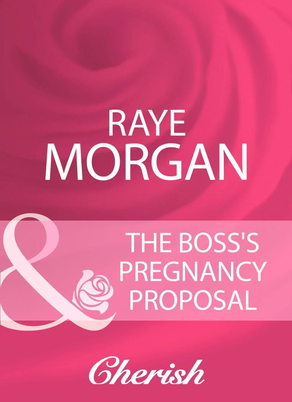 The Boss's Pregnancy Proposal (Mills & Boon Cherish)