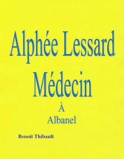 Alphée Lessard, médecin à Albanel